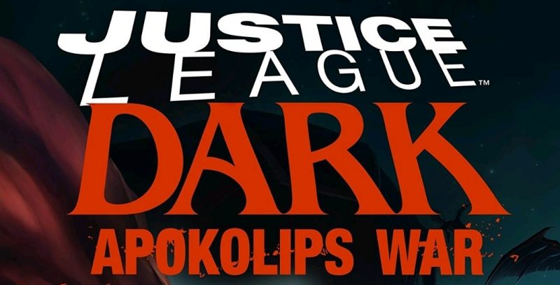 Coming soon Justice League Dark: Apokolips War