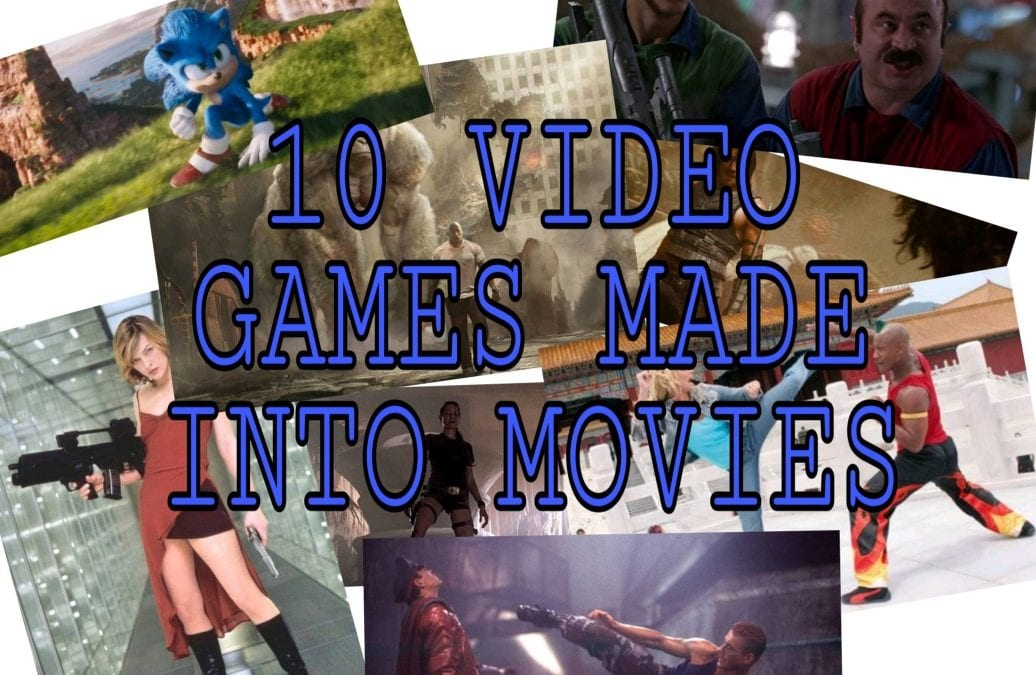 10 VIDEO GAMES MADE INTO MOVIES