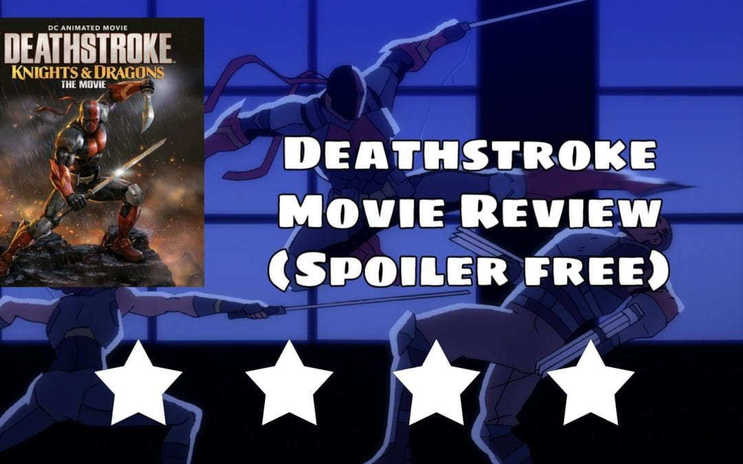 Review: Deathstroke Knights and Dragons The Movie